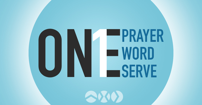 One Prayer, One Word, One Serve