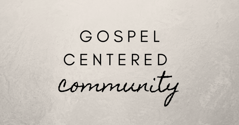 Gospel Centered Community