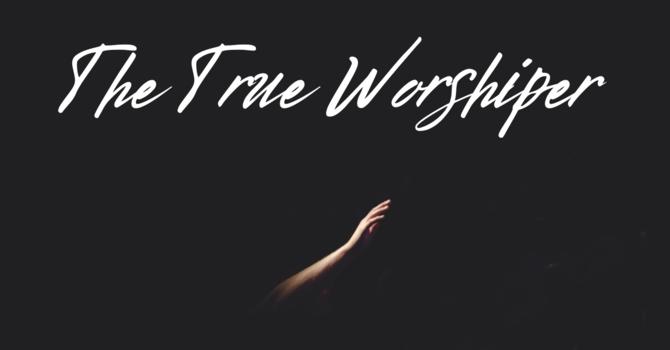The True Worshiper
