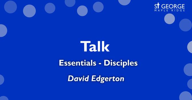 """""""Essentials - Disciples"""" - Rev. David Edgerton image"""