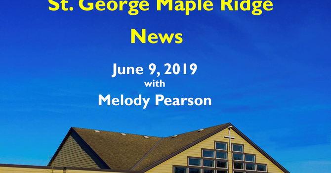 St.George Maple Ridge News Video June 9, 2019 image