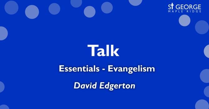 Essentials - Evangelism - Rev. David Edgerton image