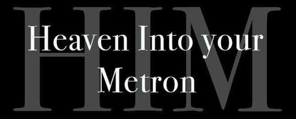 Heaven Into Your Metron