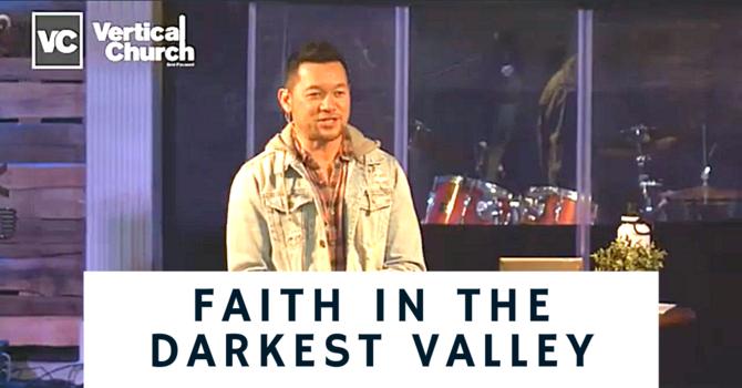 Faith in the Darkest Valley