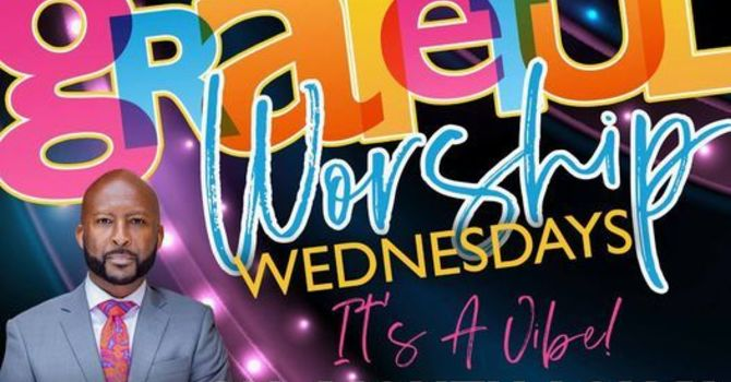 Grateful Worship Wednesdays
