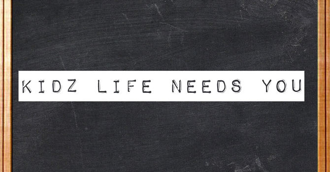 Kidz Life Helpers needed! image