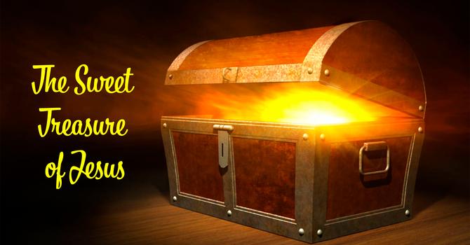 The Sweet Treasure of Jesus