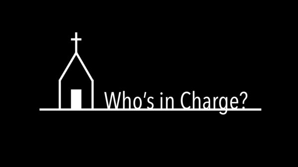 Bible Study: Who's In Charge?