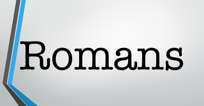Romans  Week 007