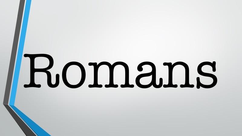 Romans Week 011