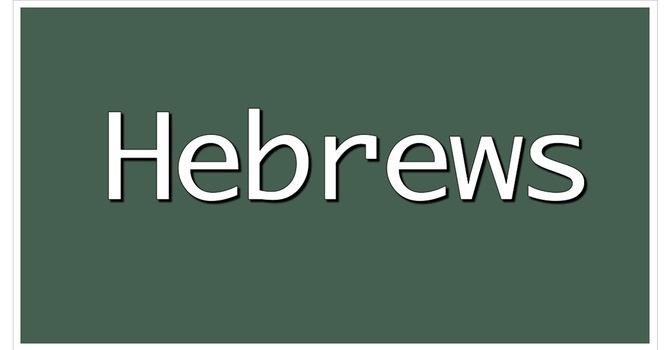 Hebrews - Week 009