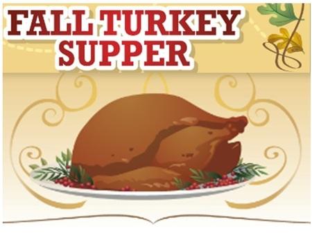 Annual Turkey Supper  ~ 4:30pm - 6:30pm