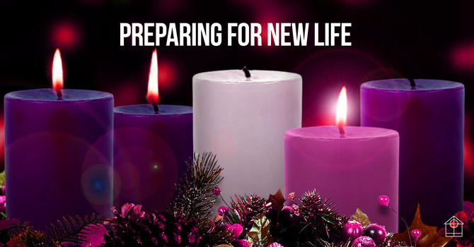 ADVENT 1: HOPE - PREPARING FOR NEW LIFE