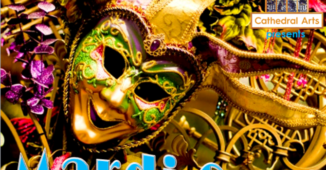Cathedral Arts presents Mardi Gras