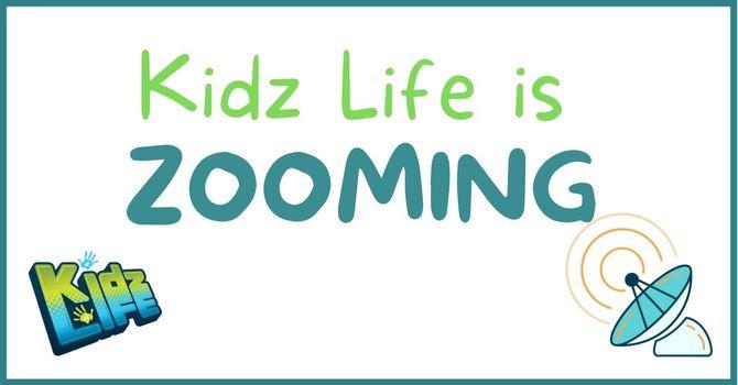 Kidz Life on ZOOM!
