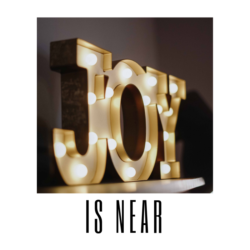 Joy is Near