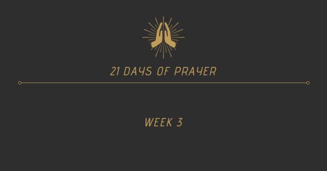 21 Days Of Prayer - Week 3 image