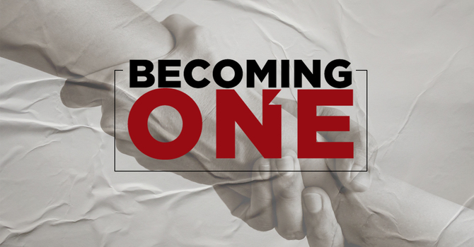 Becoming One - Part 2
