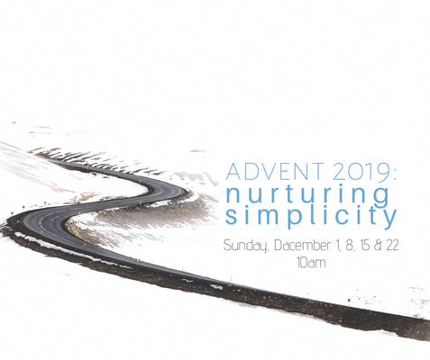 Advent 2019: Nurturing Simplicity