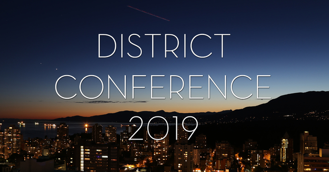 DISTRICT CONFERENCE 2019
