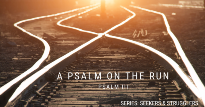 A Psalm on the Run