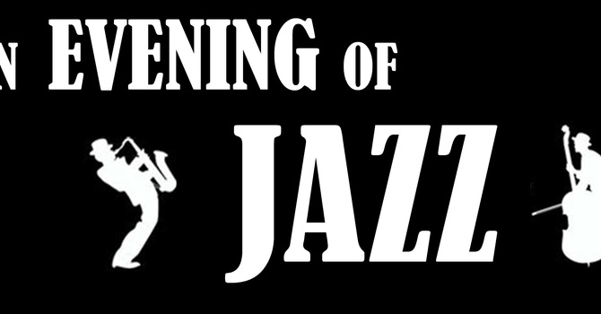 """An Evening of Jazz"" - Charity Fundraiser - Sunday, Nov. 5, 7-9:30pm"