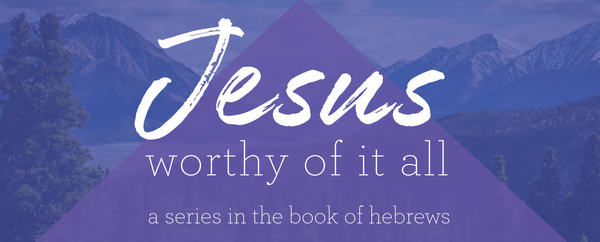 Jesus: Worthy of it All