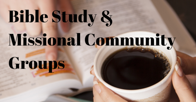 Bible Study and Missional Community Groups Starting Soon! image