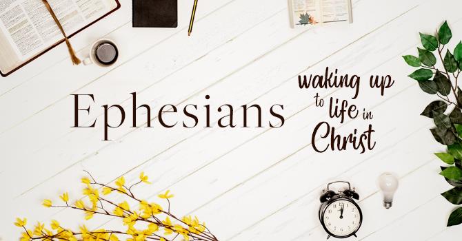 Ephesians: Week 2 - Praying to Our Potential image