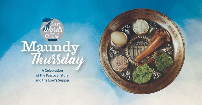 Seder Supper - Maundy Thursday