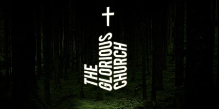 Canon 2018: The Glorious Church