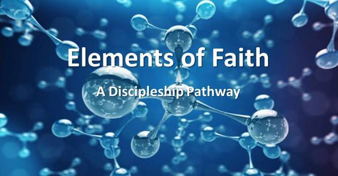 Elements of Faith Part 4 -  Discovering Identity and Purpose