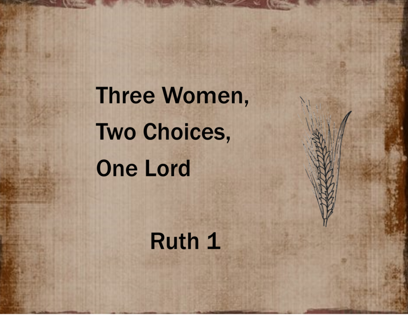 Three Women, Two Choices, One Lord