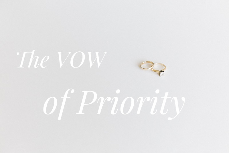 #1 - The VOW of Priority