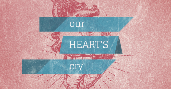 Our Heart's Cry