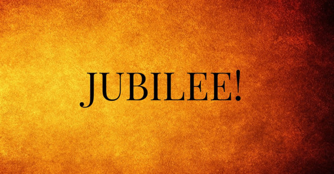 Jubilee: Fulfilling God's Grace