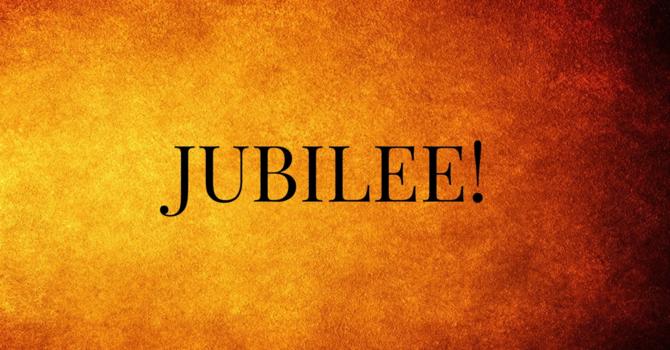 Jubilee: Fulfilling God's Grace