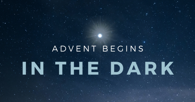 Advent Begins in the Dark