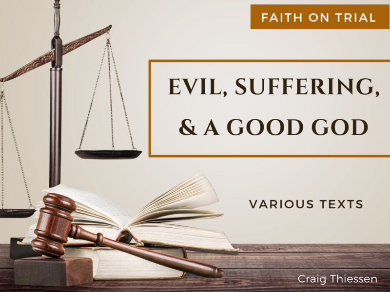 Evil, Suffering And A Good God