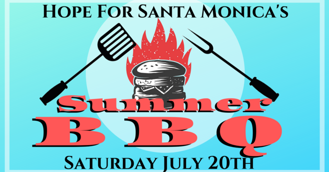 Hope For Santa Monica: Summer BBQ image