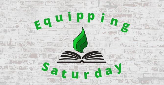 Equipping Saturday