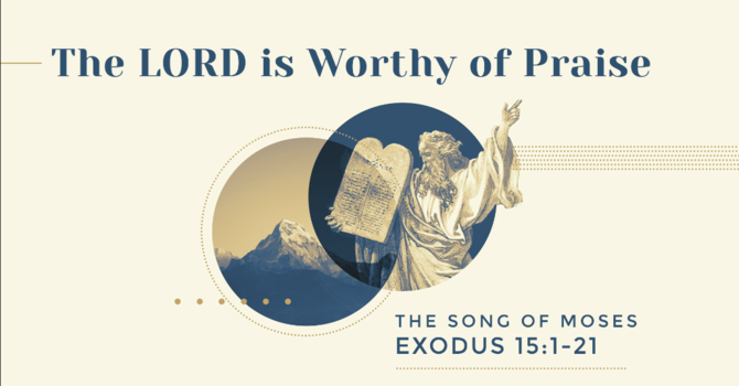 The LORD is Worthy of Praise
