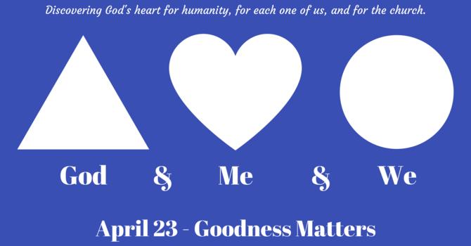 Goodness Matters