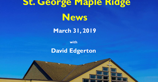 St.George Maple Ridge News Video, March 31, 2019 image