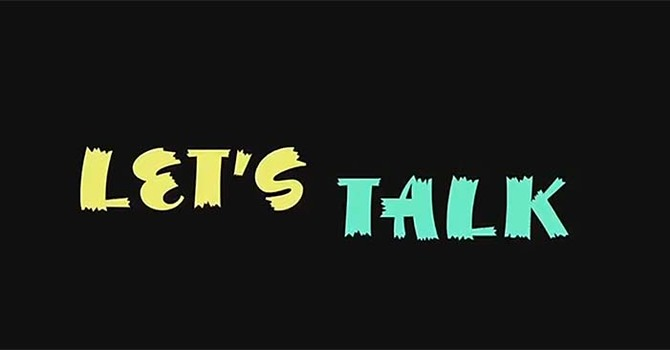 """""""LET'S TALK"""" Video/Discussion Stewardship Series"""