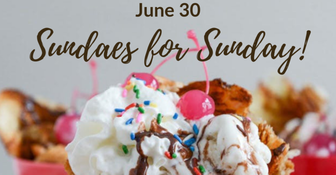 Sundaes for Sunday!