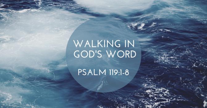 Walking in God's Word Pt1