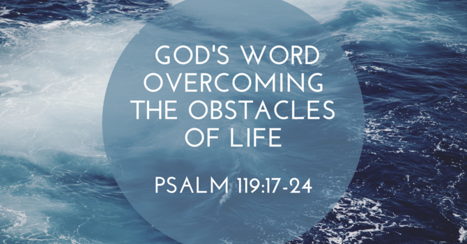 Gods Word Overcoming the Obstacles of Life Pt1