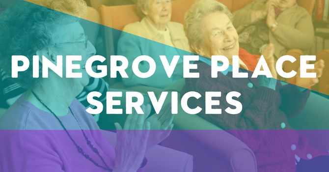 Pinegrove Place Services