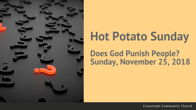 Hot Potato Sunday - Does God Punish People?